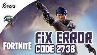 How to Fix Fortnite Error Code 2738 | Tutorial