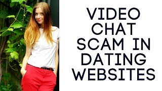 Video chat Scam in Online Dating Websites