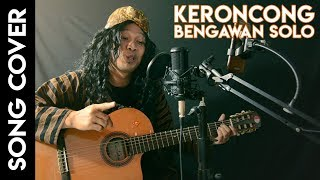 Download lagu Keroncong Bengawan Solo Cover MP3