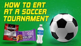 How to Eat at a Soccer Tournament