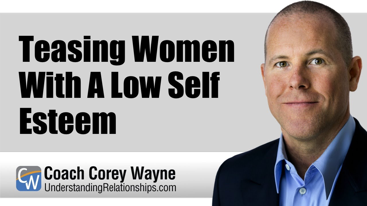How to help a woman with low self esteem