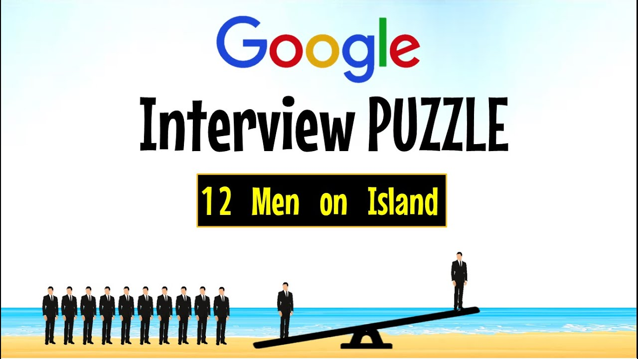 Google Interview Question Puzzle 12 Men On An Island Hard Logic Puzzle Youtube