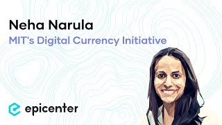 #242 Neha Narula: MIT's Digital Currency Initiative - A Research-Driven Approach to Blockchain