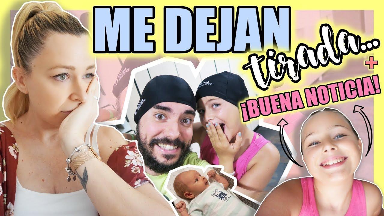 ME dejan TIRADA + ¡UNA muy BUENA NOTICIA vlogs