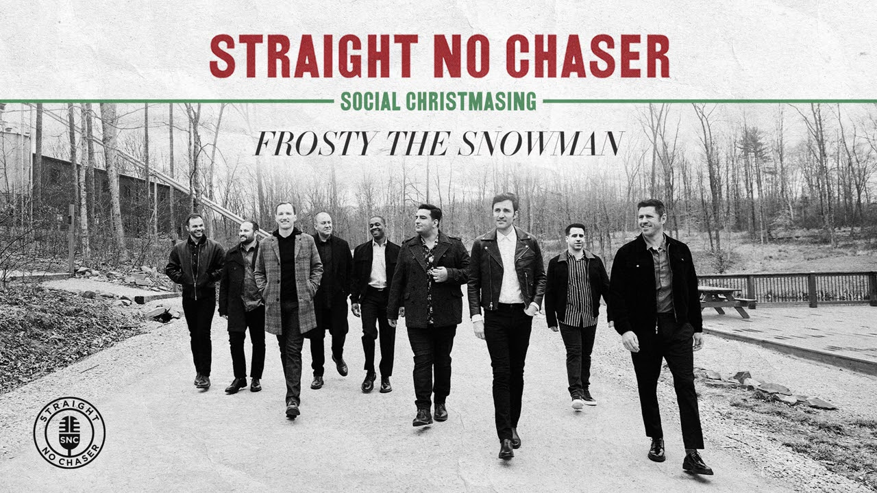 Download Straight No Chaser - Frosty The Snowman [Official Audio]