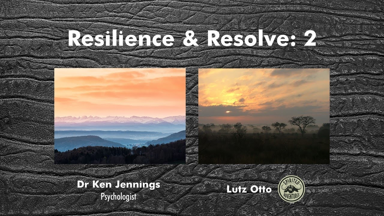 Resilience & Resolve 2 - On Our Unfolding Adventure