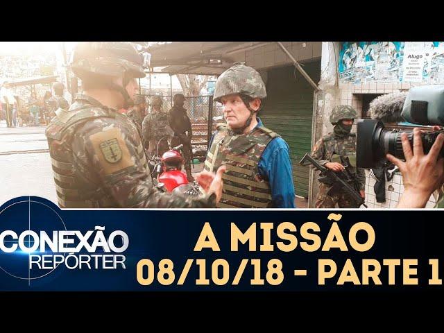 A Missão - Parte 1 | Conexão Repórter (08/10/18)