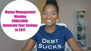 money management monday   automate it   savings challenge 2017   what is your savings goal
