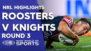 NRL Highlights: Sydney Roosters v Newcastle Knights - Round 3
