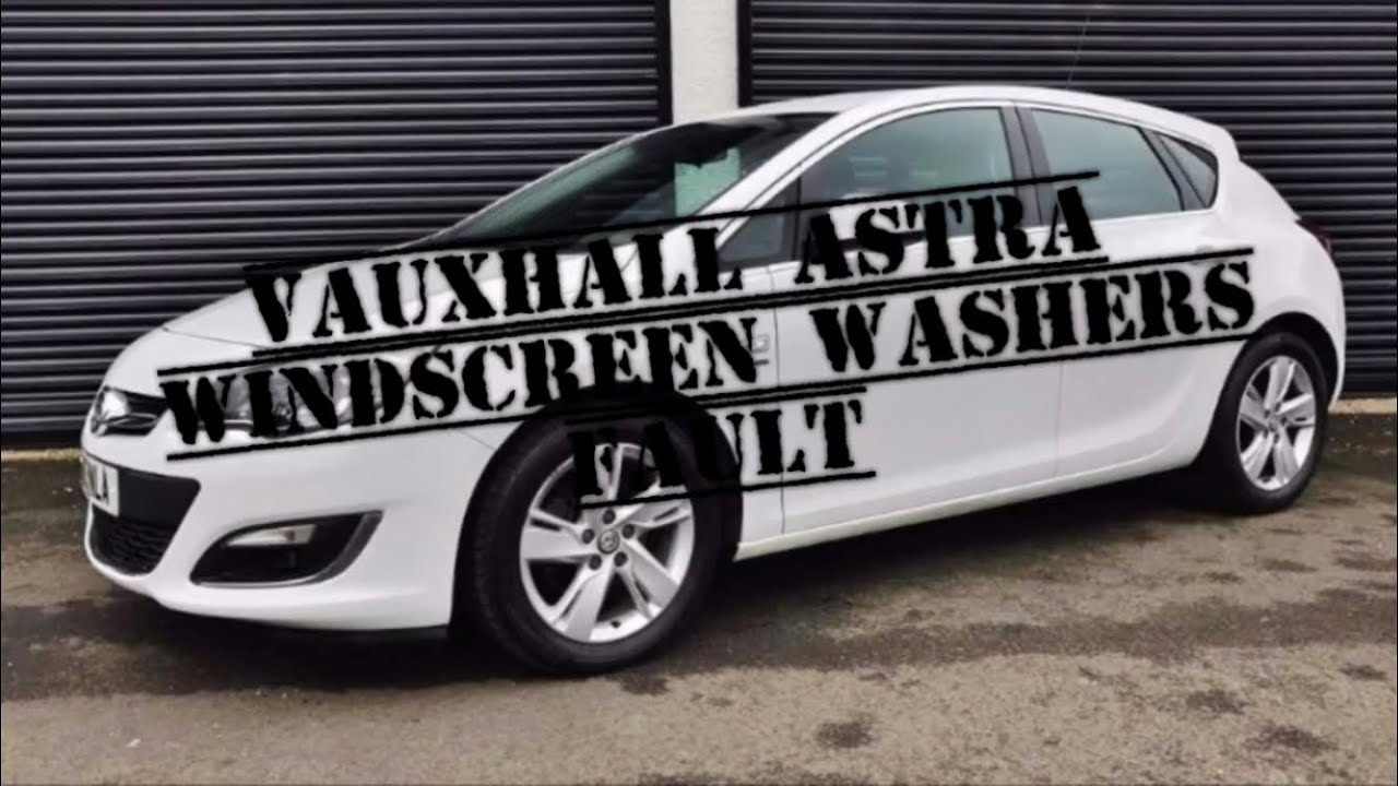 medium resolution of vauxhall opel astra windscreen washers rear wiper not working how to repair fix