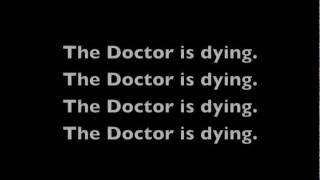 Repeat youtube video Chameleon Circuit ~ The Doctor is Dying