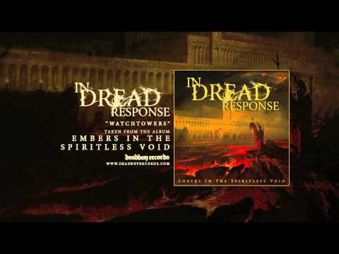 IN DREAD RESPONSE - WATCHTOWERS
