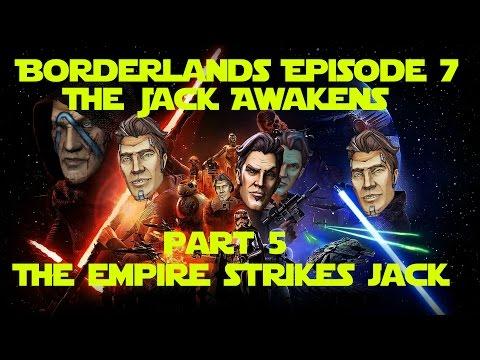 Borderlands Episode 7: The Jack Awakens - Part 5 The Empire Strikes Jack
