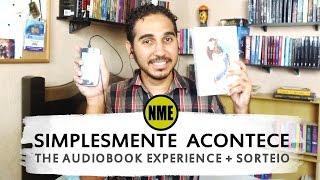 Simplesmente Acontece: O Audiobook [Na Minha Estante]