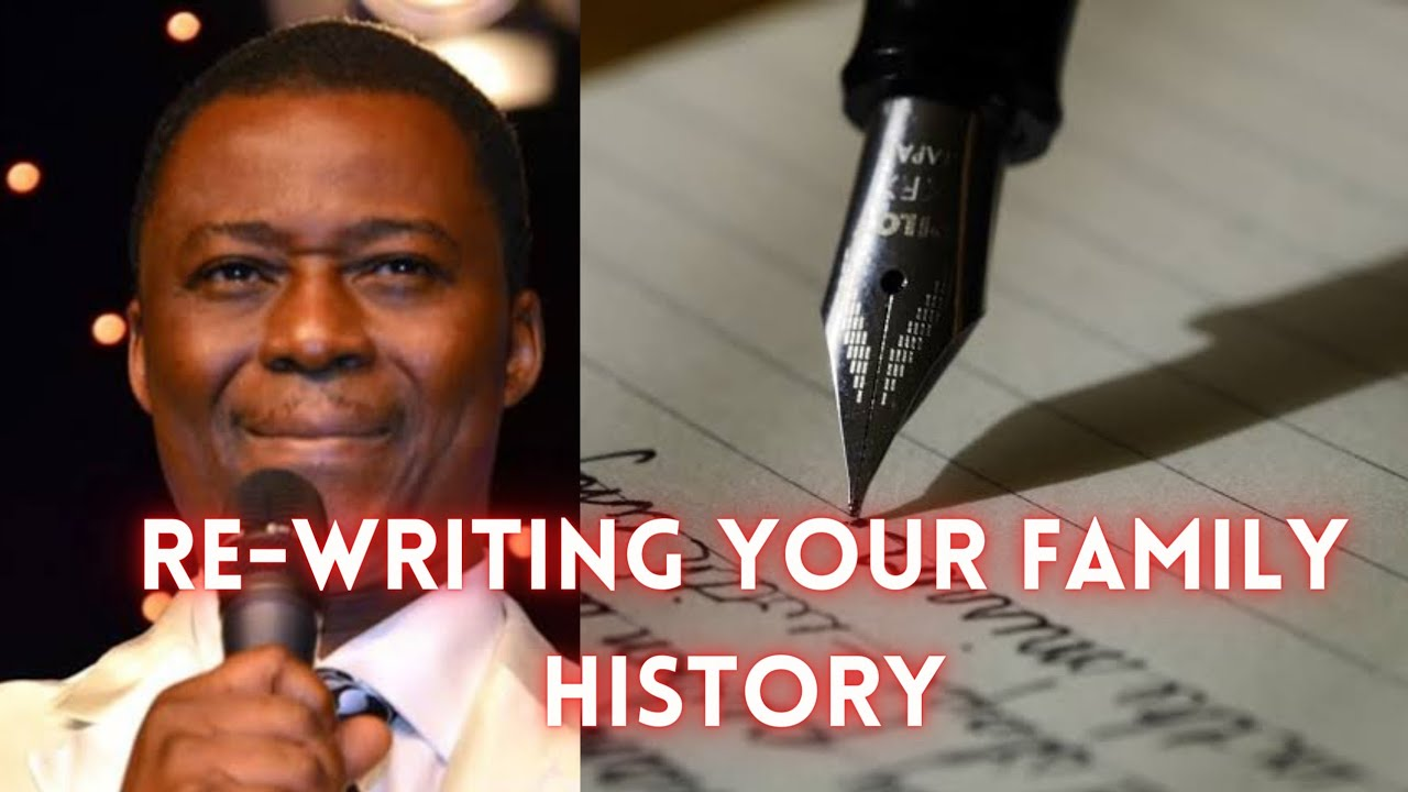 Download Re-writing Your Family History !  by Dr DK Olukoya. #dkolukoyasermon