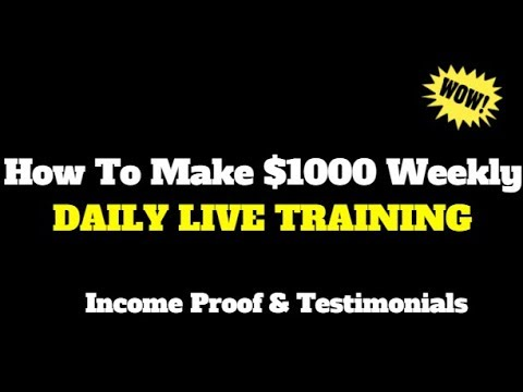 How To Make 1000 Dollars Weekly Online - Daily Live Step By Step Training - Passive Income