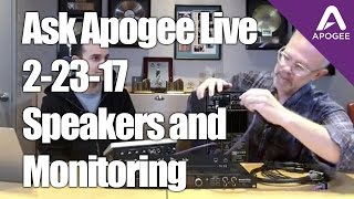 Ask Apogee Live - today we're talking about speakers and monitoring...