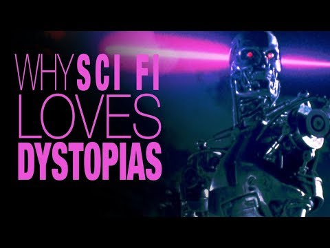 Why Does Science Fiction LOVE Dystopias?