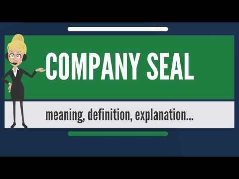 What is COMPANY SEAL? What does COMPANY SEAL mean? COMPANY SEAL meaning & explanation