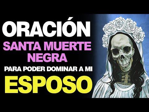 🙏 Oración muy Fuerte a la Santa Muerte Negra PARA DOMINAR A MI ESPOSO 🙇