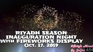 "RIYADH SEASON Inauguration Night with FIREWORKS DISPLAY ""LIVE"" Oct. 17, 2019"