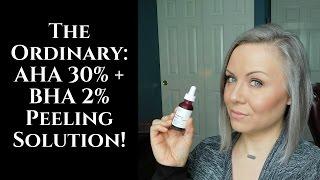 Review: The Ordinary AHA 30% + BHA 2% Peeling Solution!