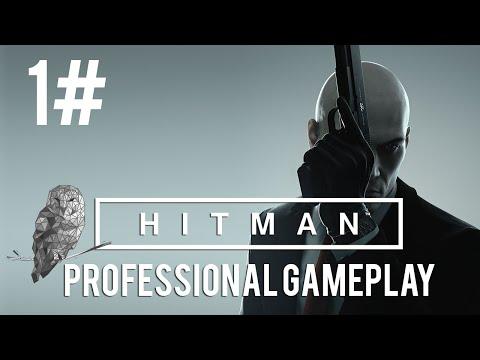 Hitman 2016 - Walkthrough Part 1 - Professional Gameplay [1080p HD]