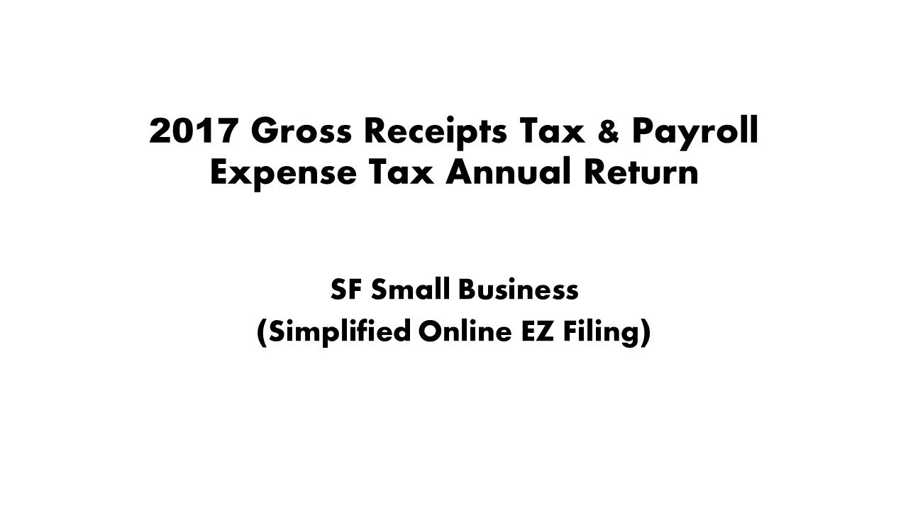 2017 gross receipts tax and payroll expense tax ez filing youtube