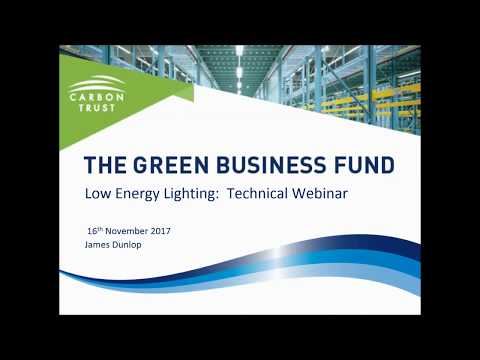 Energy Efficient Lighting - Green Business Fund Technical Webinar