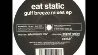 Eat Static -Gulf Breeze(Ashoshashoz Mix)