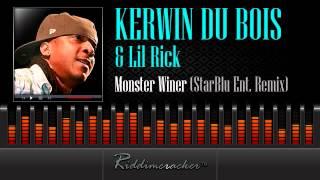 Kerwin Du Bois & Lil Rick - Monster Winer (StarBlu Ent. Remix) [Soca 2014]