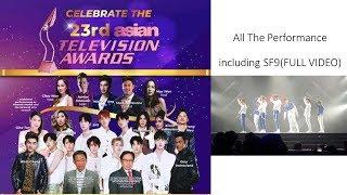 23rd ASIAN TV AWARDS--- all the performance including korean kpop SF9 (FULL VIDEO)