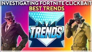 Investigating Fortnite Clickbait Episode #9 - Best Trends