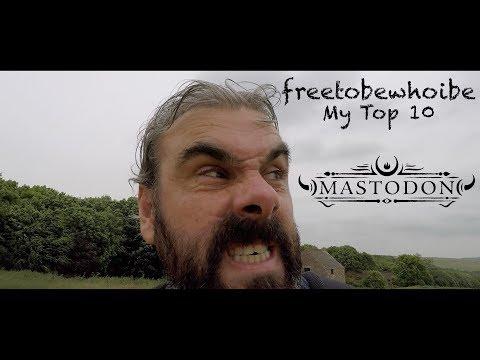 Mastodon My Top 10 Songs