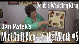 How To Sew A Double Wedding Ring Quilt - Block Five Of Jan Patek's Applique Calendar Quilt Botm