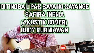 Download Ditinggal pas sayang sayange Safira Inema (Akustik cover)