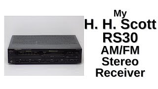 My H. H. Scott RS30 AM/FM Stereo Receiver