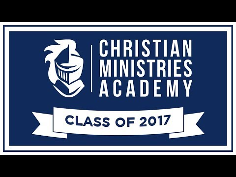 Christian Ministries Academy High School Graduation 2017