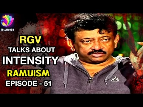 RGV Talks about Intensity | Ramuism | Episode 51 | Tollywood TV Telugu