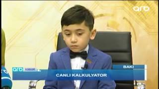 """Riyazi əməliyyatları barmaqla hesablayan 6 yaşlı """"canlı kalkulyator"""" - ARB TV"""