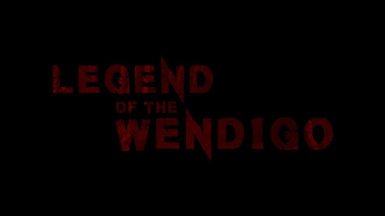 Legend Of The Wendigo Trailer (2019)