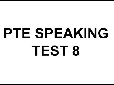 PTE Speaking test 8