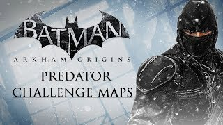 Batman: Arkham Origins –  Predator Challenge Maps (As Bruce Wayne)