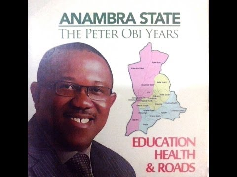 The Peter Obi Legacy. Education, Roads and Health in Anambra State