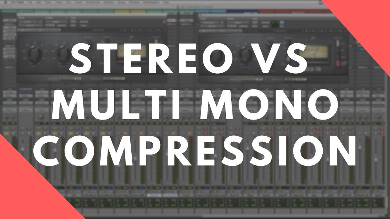 Stereo vs Multi Mono Compression