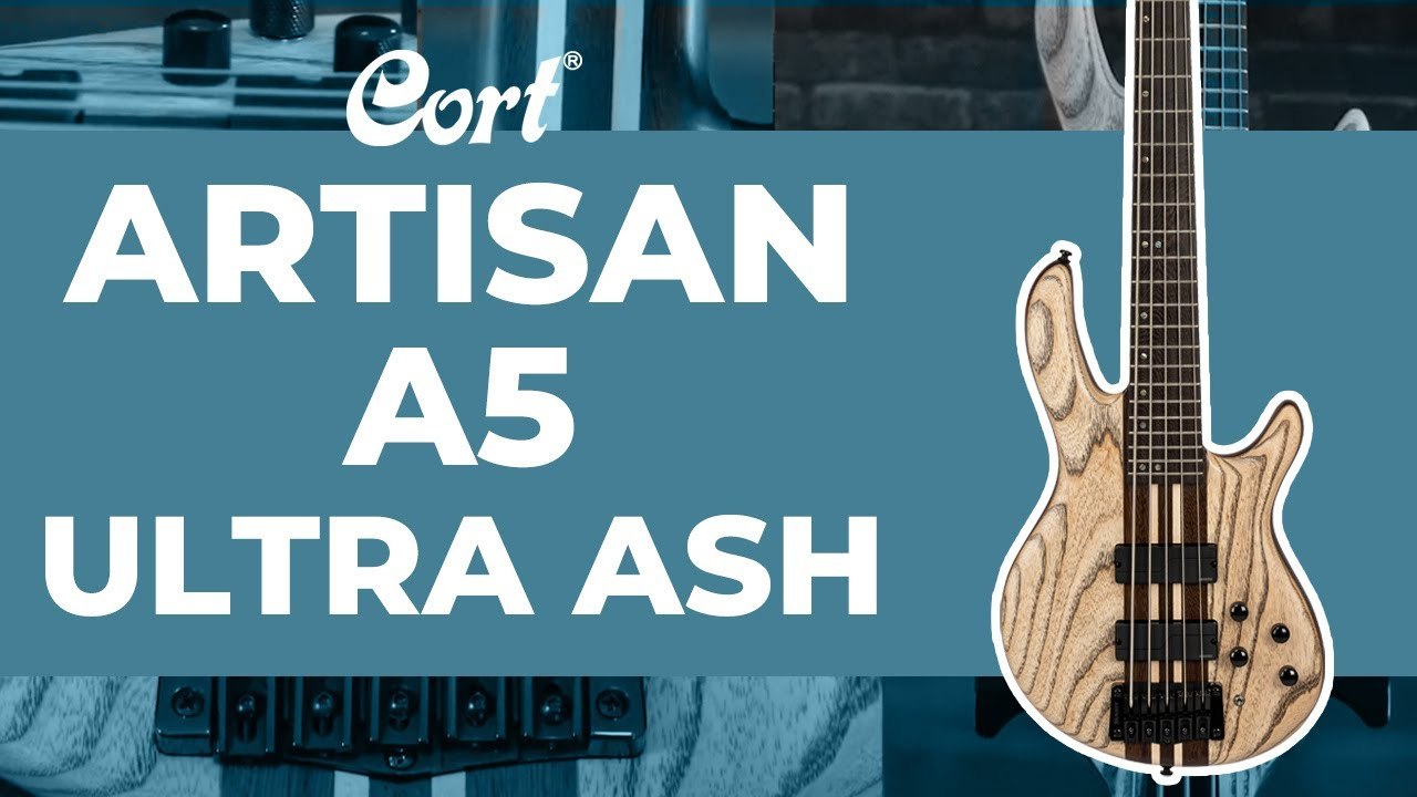 ⭐️New for 2021⭐️ Artisan A5 Ultra Ash | Artisan Series | Cort Electric Basses