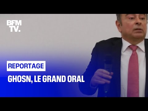 Ghosn, le grand oral