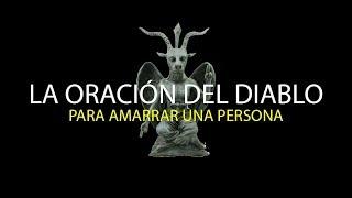 La Oración del Diablo para Amarrar una persona