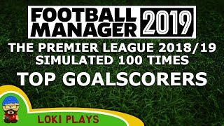 Top Goalscorers - Premier League 2018/19 Simulated 100 Times - A Football Manager 2019 Experiment