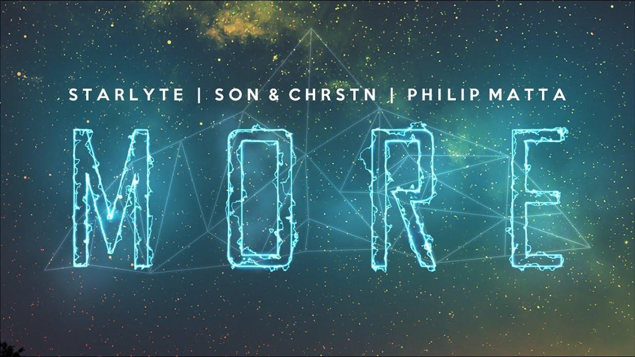 Starlyte, SƠN & CHRSTN - More (feat. Philip Matta) [Lyric Video ...